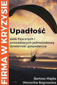 Upadłość konsumencka dla osób fizycznych i prowadzących jednoosobową działalność gospodarczą - Bartosz Majda - ebook