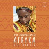 Afryka jest kobietą - Beata Lewandowska-Kaftan - audiobook