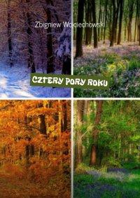 Cztery poryroku - Zbigniew Wojciechowski - ebook