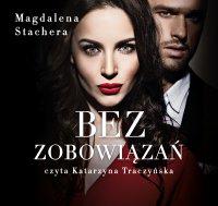 Bez zobowiązań - Magdalena Stachera - audiobook