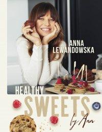 Healthy sweets by Ann - Anna Lewandowska - ebook