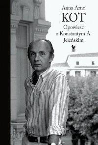 Kot. Opowieść o Konstantym A. Jeleńskim - Anna Arno - ebook