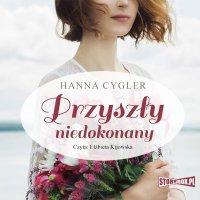 Przyszły niedokonany - Hanna Cygler - audiobook