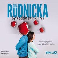 Były sobie świnki trzy - Olga Rudnicka - audiobook