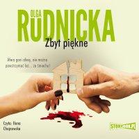 Zbyt piękne - Olga Rudnicka - audiobook