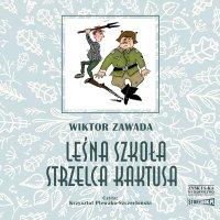 Leśna szkoła strzelca Kaktusa - Wiktor Zawada - audiobook