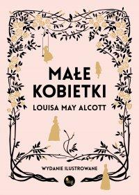 Małe kobietki. Wydanie ilustrowane - Louisa May  Alcott - ebook