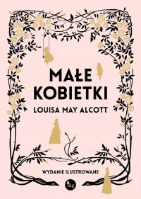 Małe kobietki wydanie ilustrowane - Louisa May  Alcott - ebook