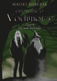 Opowieść o Vodimorze. Część II. Początek: Duch Lasu - Maciej Sobczak - ebook
