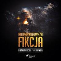 Najprawdziwsza fikcja - Bianka Kunicka-Chudzikowska - audiobook