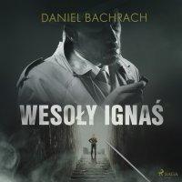 """""""Wesoły Ignaś"""" - Daniel Bachrach - audiobook"""