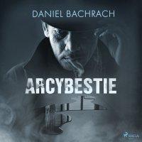 Arcybestie - Daniel Bachrach - audiobook