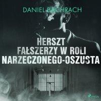 Herszt fałszerzy w roli narzeczonego-oszusta - Daniel Bachrach - audiobook