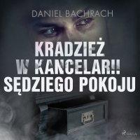 Kradzież w kancelarii sędziego pokoju - Daniel Bachrach - audiobook