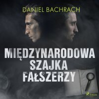 Międzynarodowa szajka fałszerzy - Daniel Bachrach - audiobook