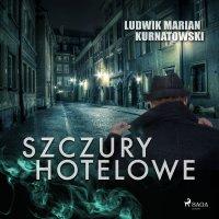 Szczury hotelowe - Ludwik Marian Kurnatowski - audiobook