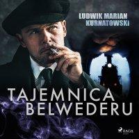 Tajemnica Belwederu - Ludwik Marian Kurnatowski - audiobook