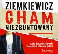Cham niezbuntowany - Rafał Ziemkiewicz - audiobook