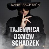 Tajemnica domów schadzek - Daniel Bachrach - audiobook