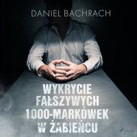 Wykrycie fałszywych 1000-markówek w Żabieńcu - Daniel Bachrach - audiobook