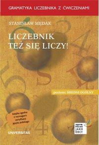 Liczebnik też się liczy. Gramatyka liczebnika z ćwiczeniami - Stanisław Mędak - ebook