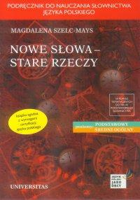 Nowe słowa, stare rzeczy - Magdalena Szelc-Mays - ebook