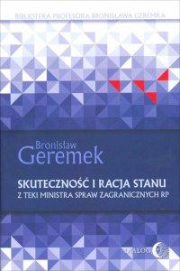 Skuteczność i racja stanu. Z teki Ministra Spraw Zagranicznych RP - Bronisław Geremek - ebook