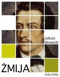 Żmija - Juliusz Słowacki - ebook
