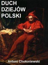 Duch dziejów Polski - Antoni Chołoniewski - ebook