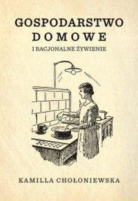 Gospodarstwo domowe i racjonalne żywienie - Kamilla Chołoniewska - ebook