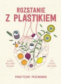 Rozstanie z plastikiem - Clara Williams Roldan - ebook