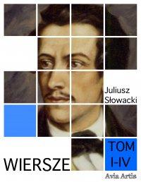 Wiersze. Tom I-IV - Juliusz Słowacki - ebook