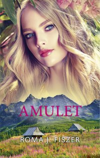 Amulet - Roma J. Fiszer - ebook