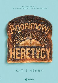 Anonimowi Heretycy - Katie Henry - ebook