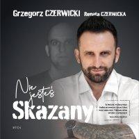 Nie jesteś skazany - Grzegorz Czerwicki - audiobook