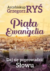 Piąta Ewangelia. Daj się poprowadzić Słowu - Abp Grzegorz Ryś - ebook