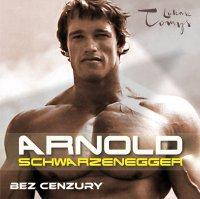 Arnold Schwarzenegger bez cenzury. Prawdziwa biografia legendy sportu i filmu. - Renata Pawlak - audiobook