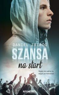 Szansa na start - Daniel Zbiróg - ebook