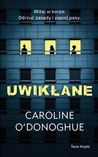Uwikłane - Caroline O'Donoghue - ebook
