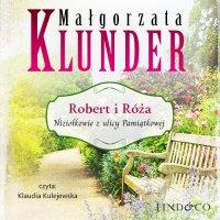 Robert i Róża. Niziołkowie z ulicy Pamiątkowej. Tom 1 - Małgorzata Klunder - audiobook