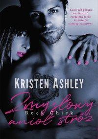 Zmysłowy anioł stróż. Tom 2 - Kristen Ashley - ebook