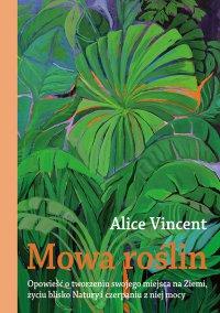Mowa roślin - Alice Vincent - ebook
