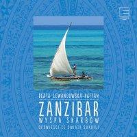 Zanzibar. Wyspa skarbów Opowieści ze świata suahili - Beata Lewandowska-Kaftan - audiobook