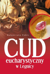 Cud eucharystyczny w Legnicy - Małgorzata Pabis - ebook