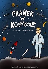 Franek w kosmosie - Justyna Ruebenbauer - ebook
