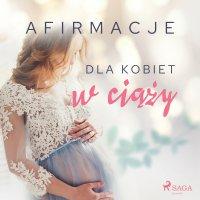 Afirmacje dla kobiet w ciąży - Maxx-audio - audiobook