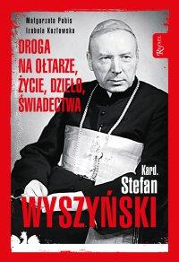 Kard. Stefan Wyszyński. Droga na ołtarze, życie, dzieło, świadectwa - Małgorzata Pabis - ebook