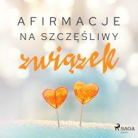 Afirmacje na szczęśliwy związek - Maxx-audio - audiobook