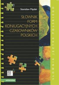 Słownik form koniugacyjnych czasowników polskich - Stanisław Mędak - ebook