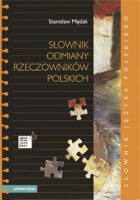 Słownik odmiany rzeczowników polskich - Stanisław Mędak - ebook